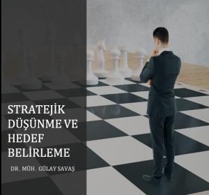 Stratejik Düşünme ve Hedef Belirleme